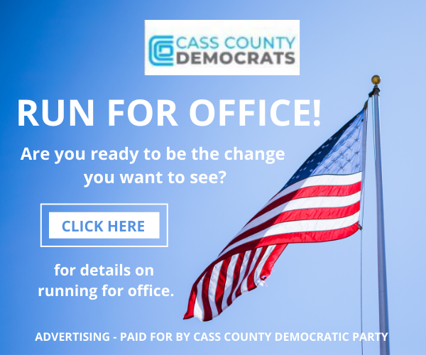 Paid for by the Cass County Democratic Party