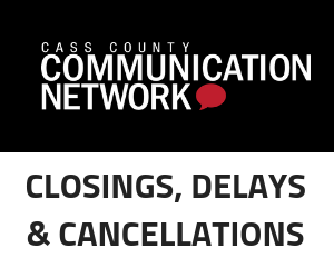 Closings, Delays & Cancellations from Cass County Communication Network